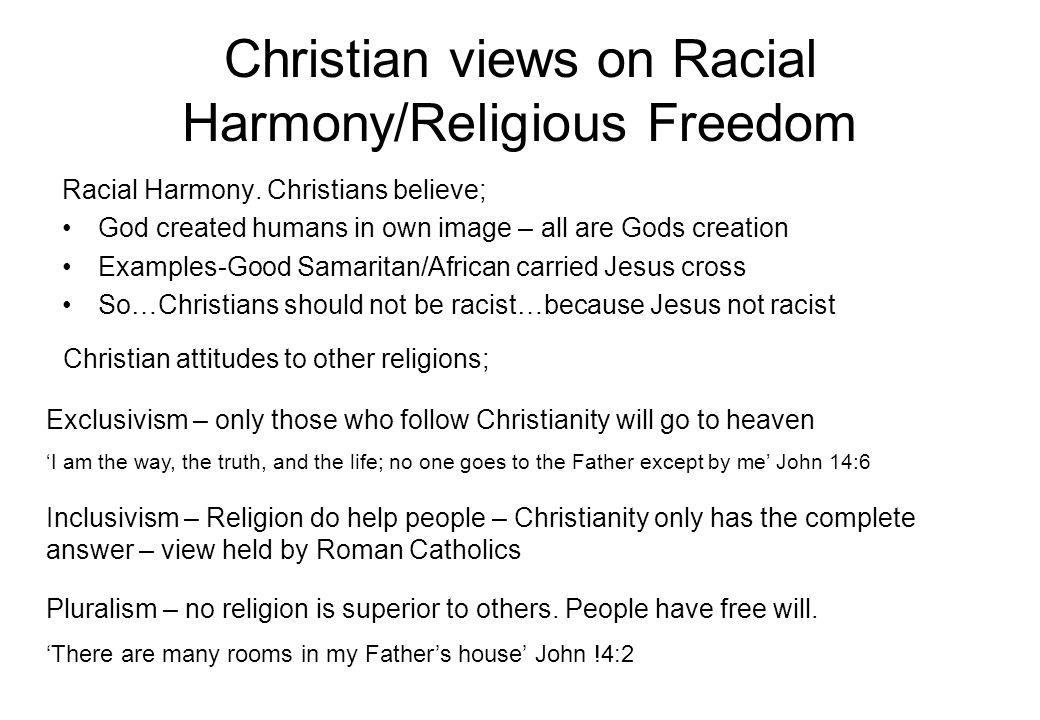 Christian views on Racial Harmony/Religious Freedom Racial Harmony.