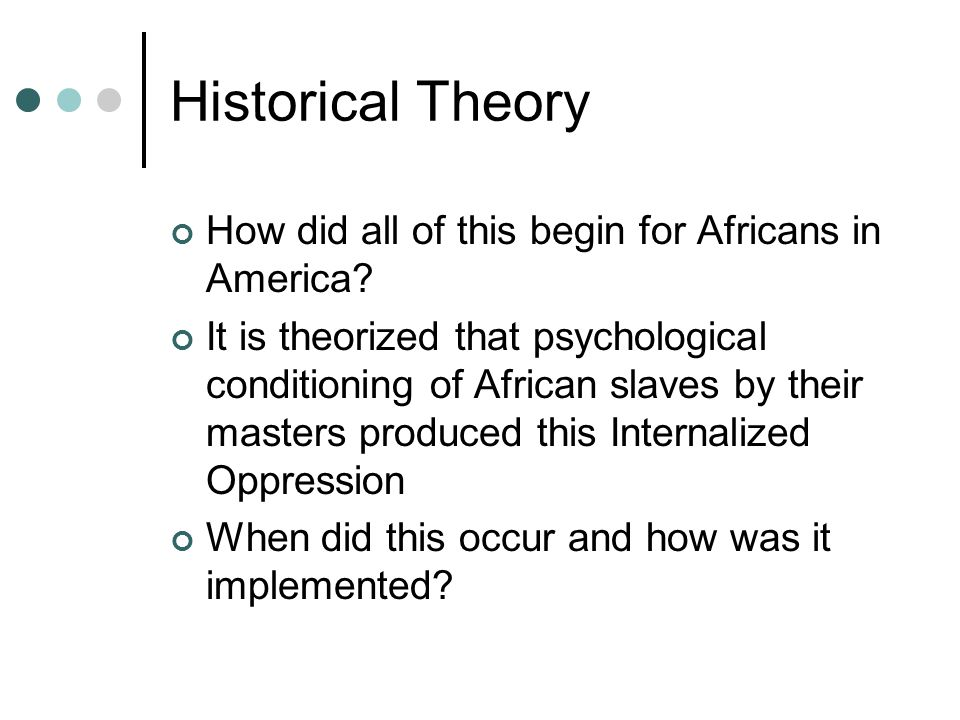 Historical Theory How did all of this begin for Africans in America.