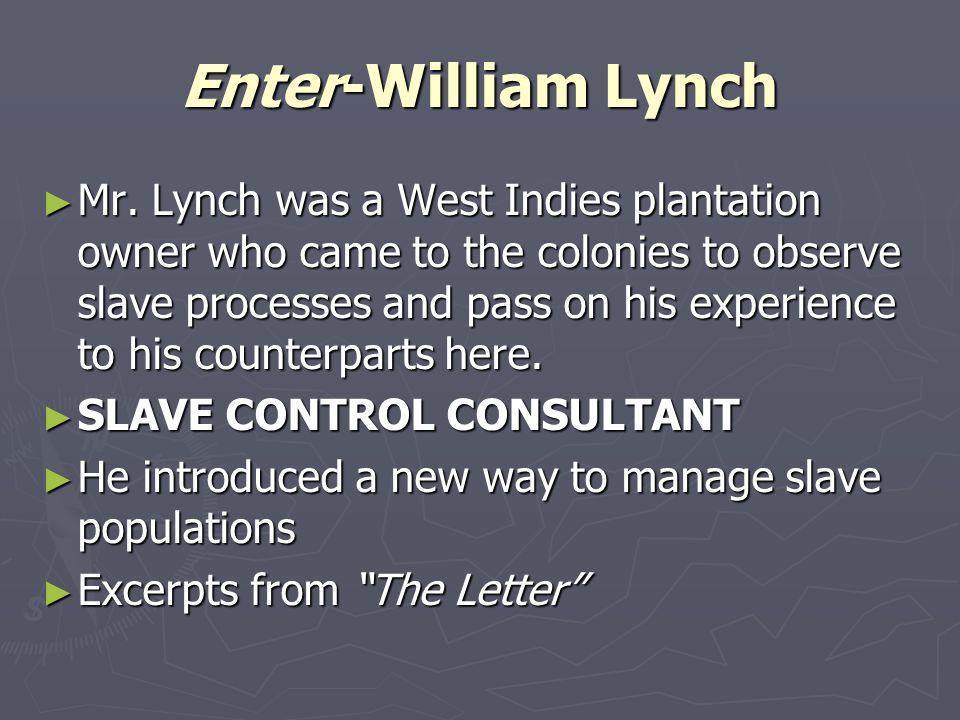 Enter-William Lynch ► Mr.