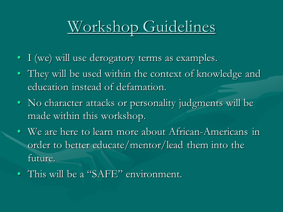 Workshop Guidelines I (we) will use derogatory terms as examples.I (we) will use derogatory terms as examples.