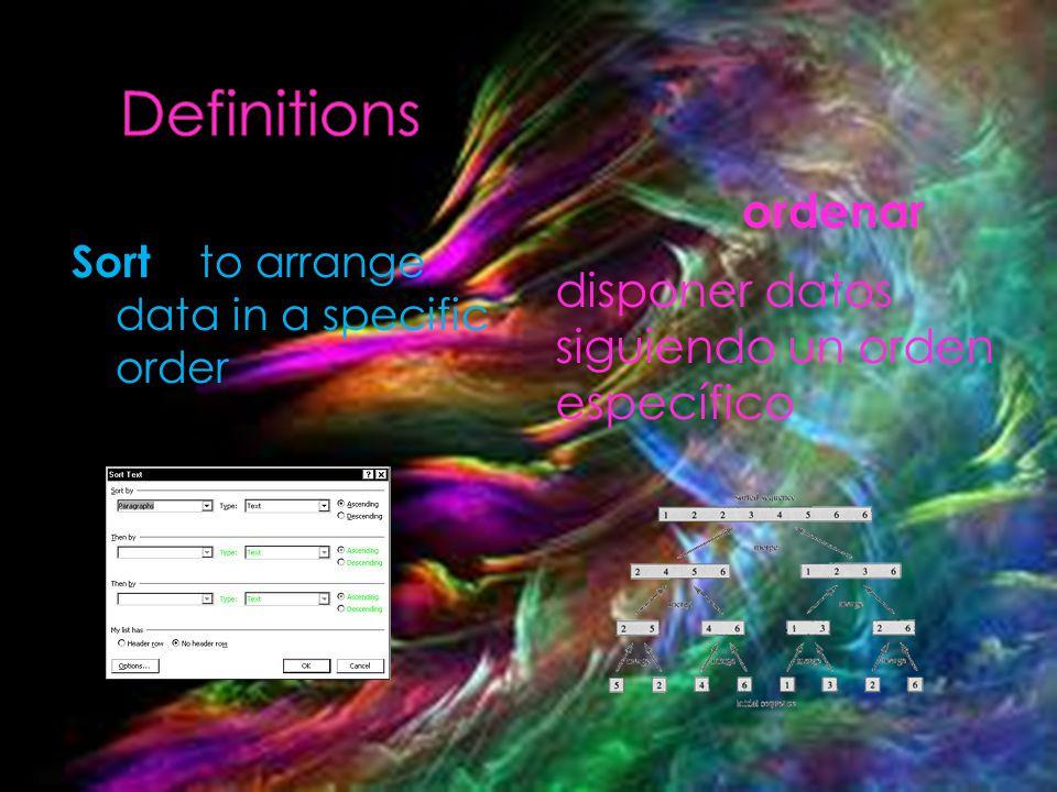 Sort to arrange data in a specific order ordenar disponer datos siguiendo un orden específico