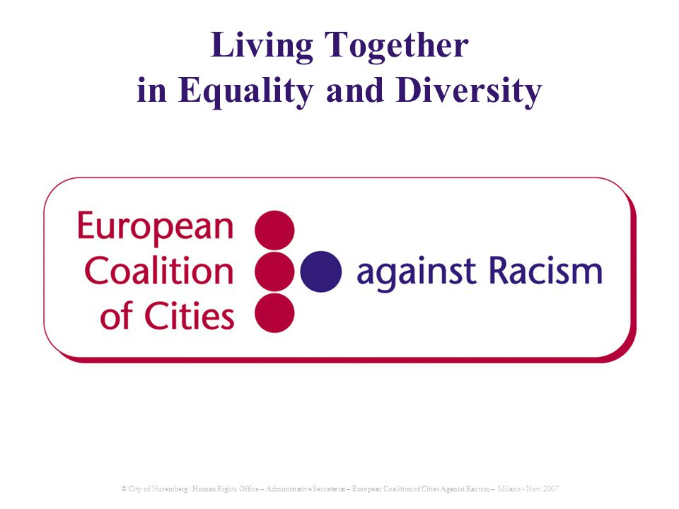 © City of Nuremberg / Human Rights Office – Administrative Secretariat – European Coalition of Cities Aganist Racism – Milano - Nov.