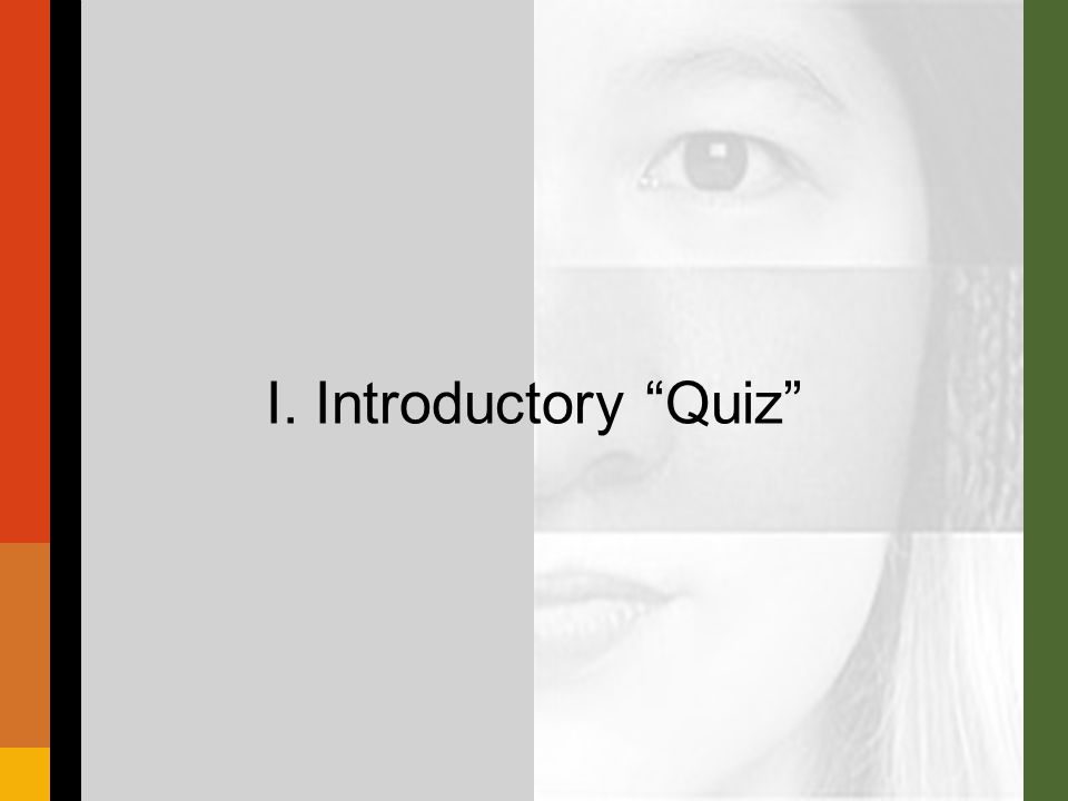 I. Introductory Quiz
