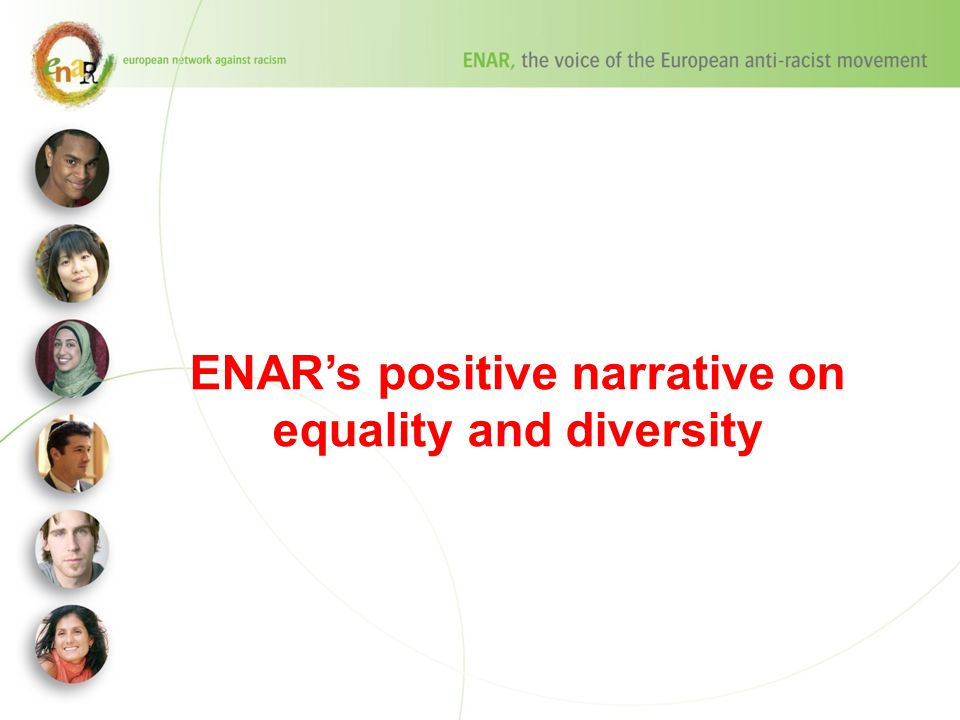 ENAR's positive narrative on equality and diversity