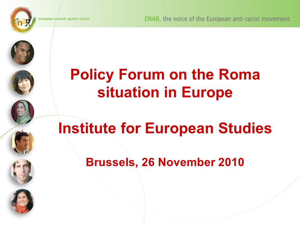 Policy Forum on the Roma situation in Europe Institute for European Studies Brussels, 26 November 2010