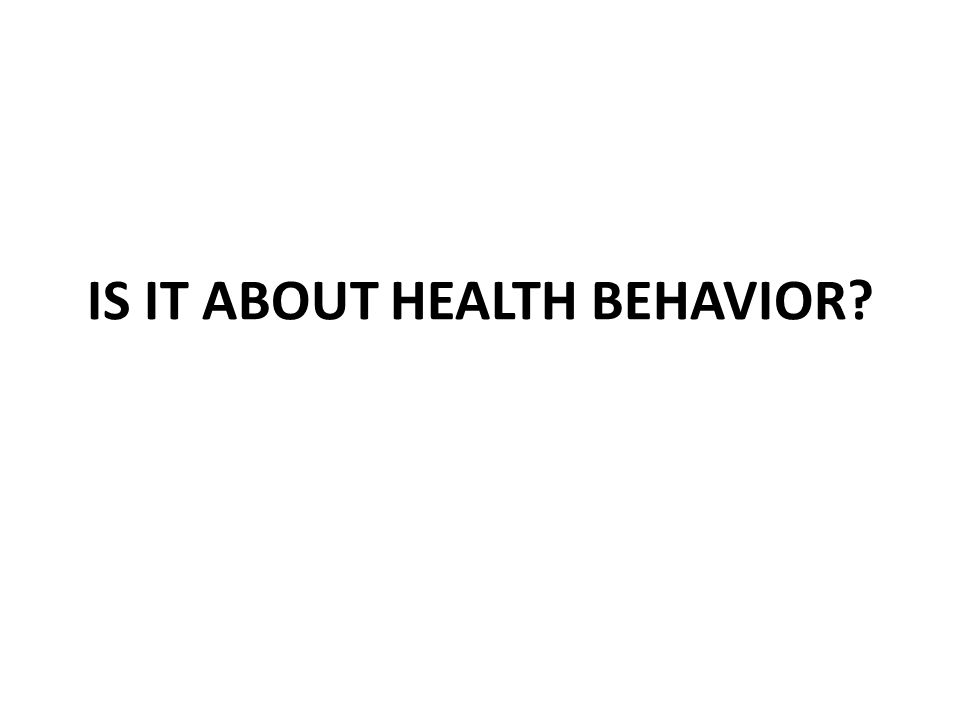 IS IT ABOUT HEALTH BEHAVIOR