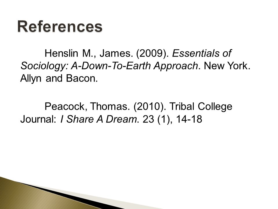 Henslin M., James. (2009). Essentials of Sociology: A-Down-To-Earth Approach.