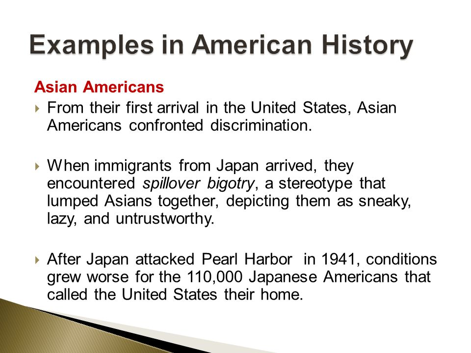 Asian Americans  From their first arrival in the United States, Asian Americans confronted discrimination.