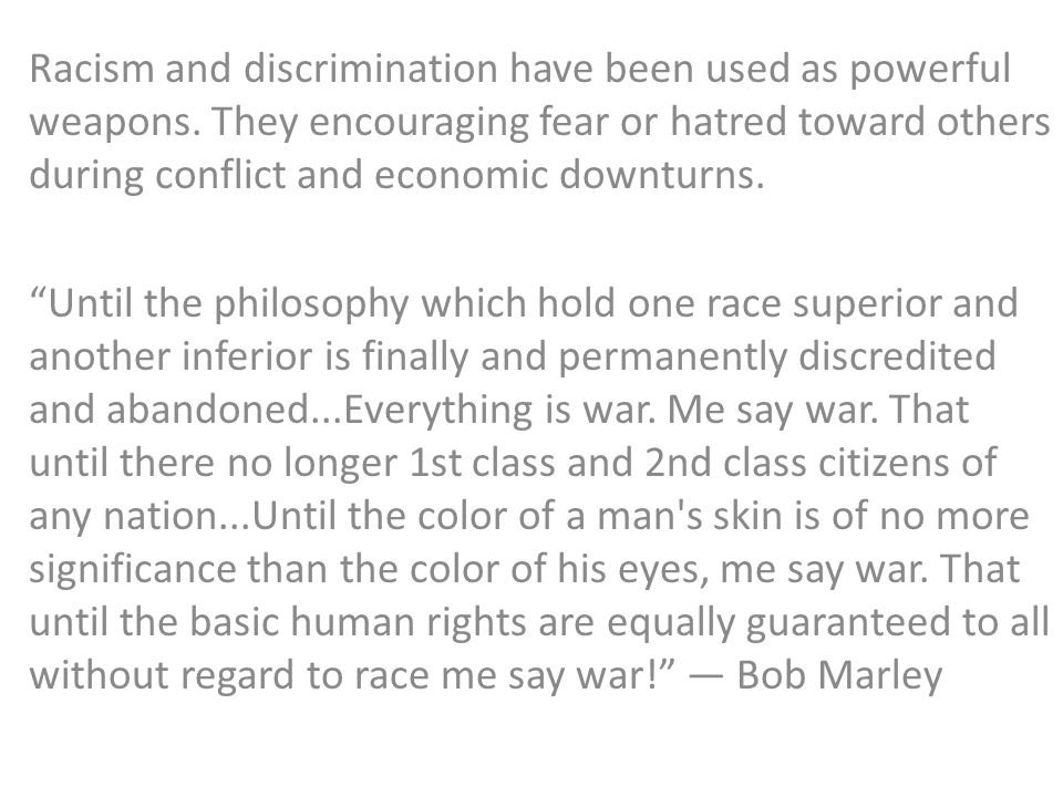 Racism and discrimination have been used as powerful weapons.