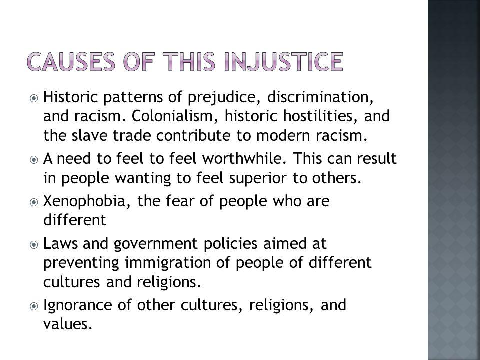  Historic patterns of prejudice, discrimination, and racism.