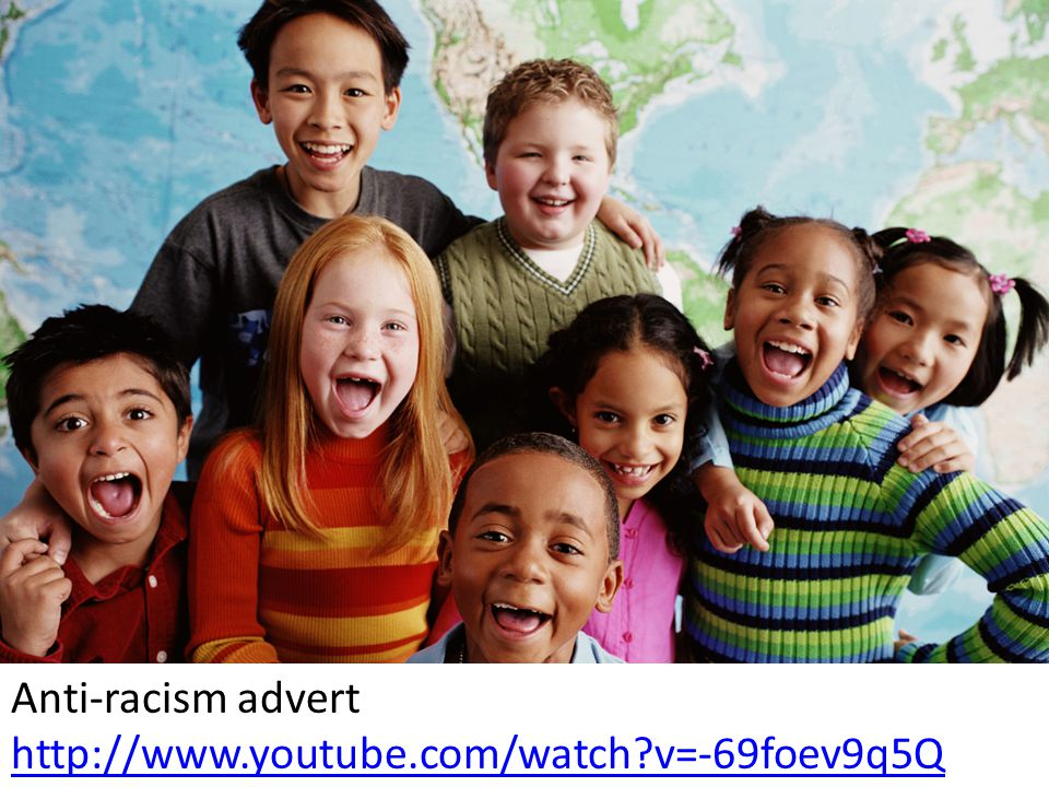 Anti-racism advert http://www.youtube.com/watch?v=-69foev9q5Q