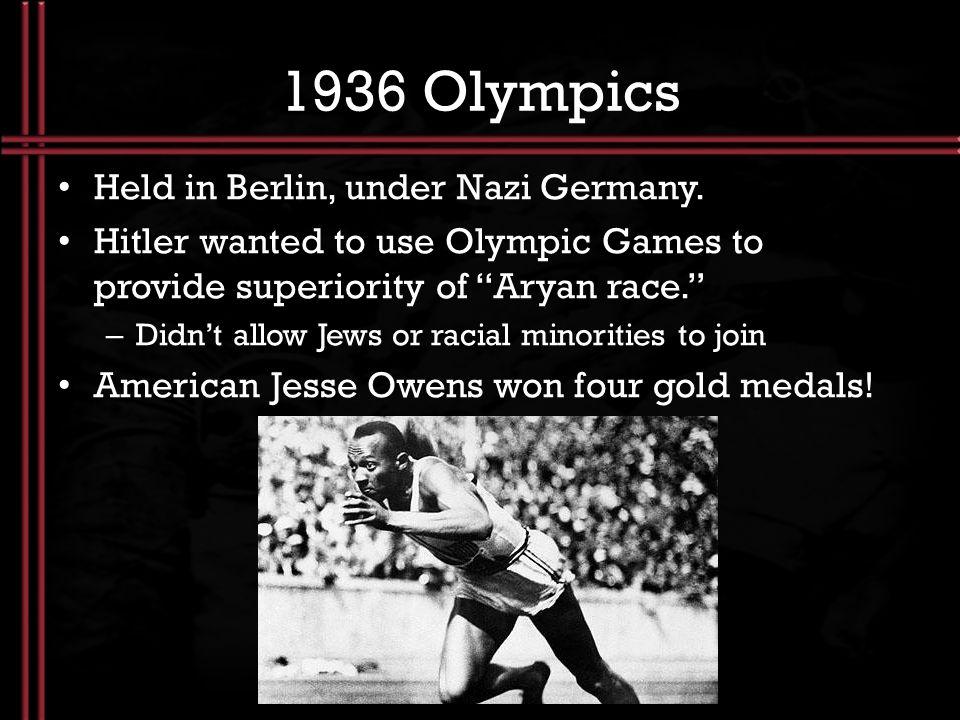1936 Olympics Held in Berlin, under Nazi Germany.