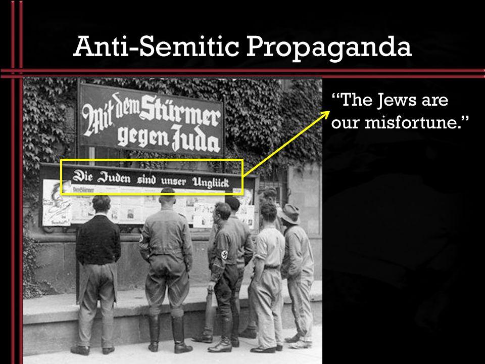 Anti-Semitic Propaganda The Jews are our misfortune.