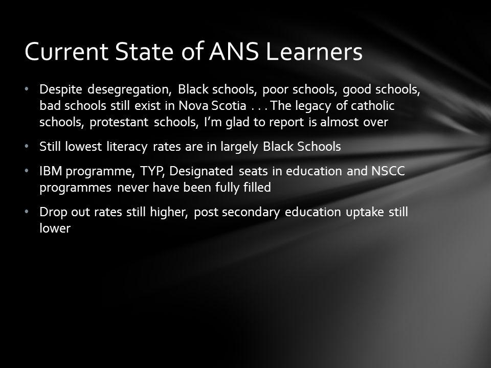 Despite desegregation, Black schools, poor schools, good schools, bad schools still exist in Nova Scotia...
