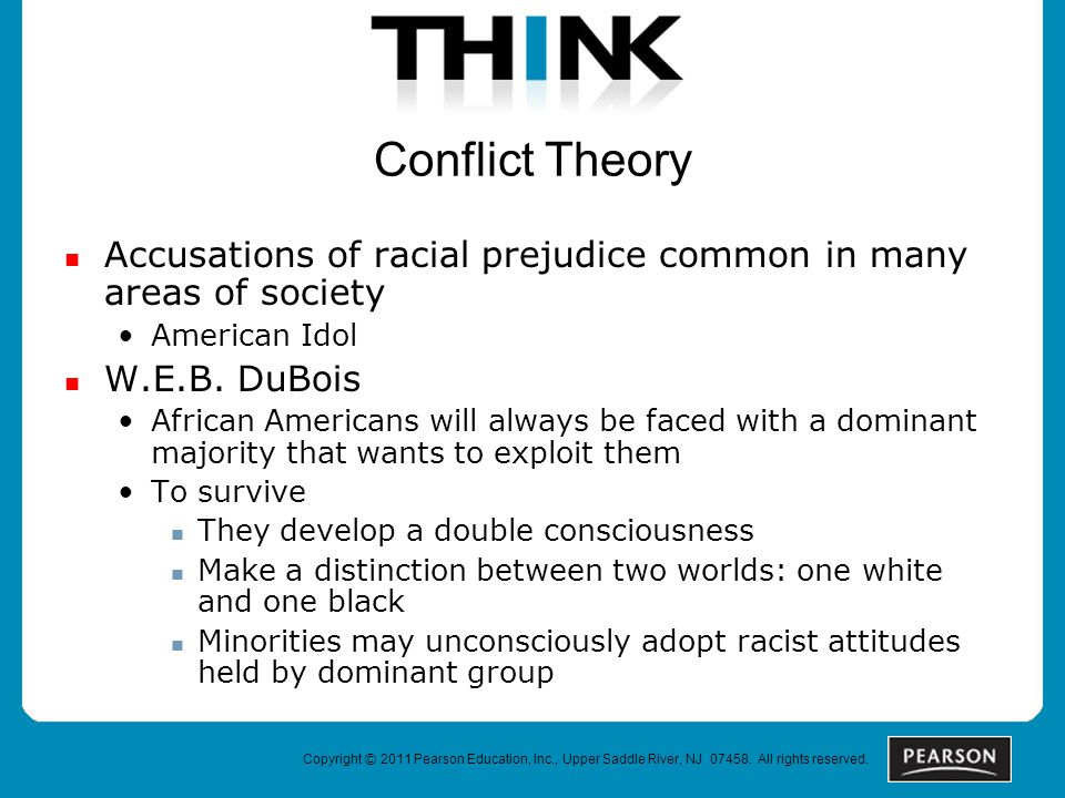 Copyright © 2011 Pearson Education, Inc., Upper Saddle River, NJ 07458. All rights reserved. Conflict Theory Accusations of racial prejudice common in