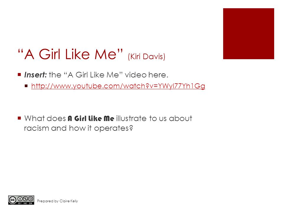 """A Girl Like Me"" (Kiri Davis)  Insert: the ""A Girl Like Me"" video here.  http://www.youtube.com/watch?v=YWyI77Yh1Gg http://www.youtube.com/watch?v=Y"