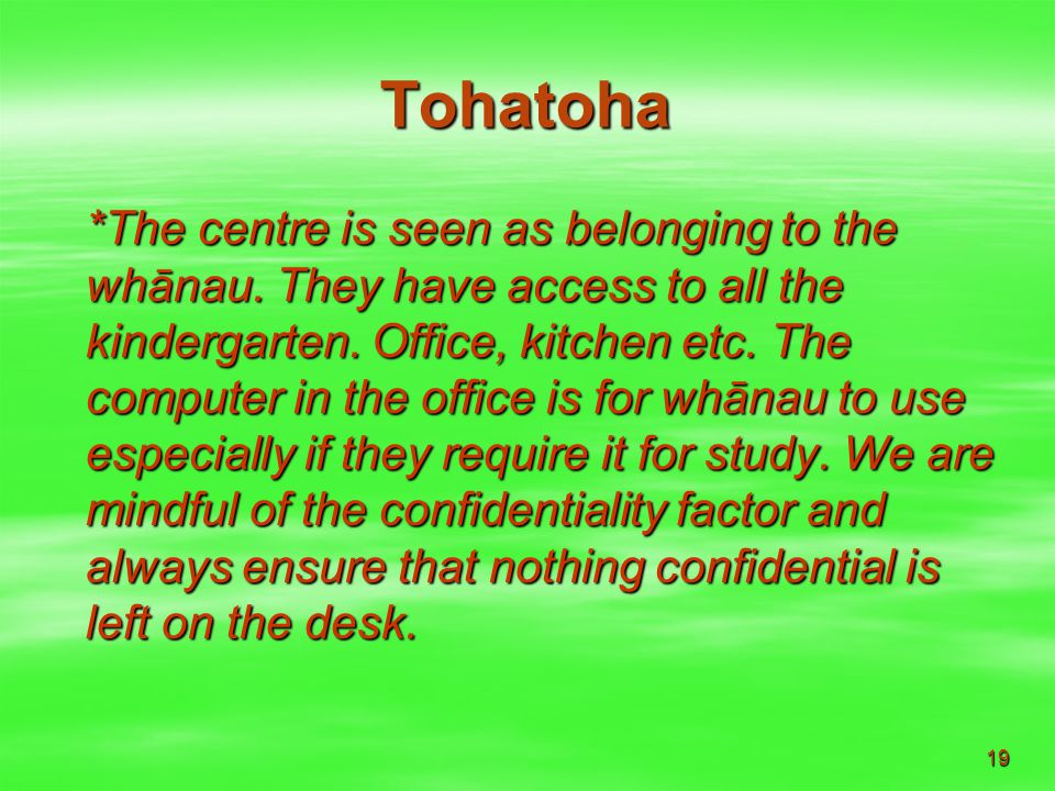 19 Tohatoha *The centre is seen as belonging to the whānau.
