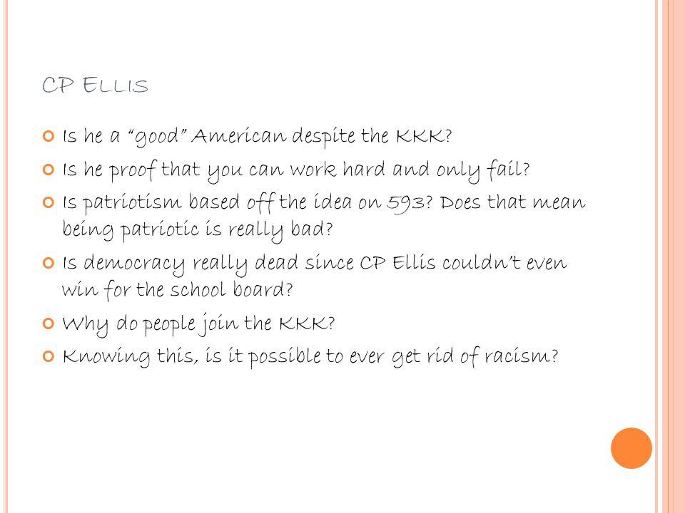 CP E LLIS Is he a good American despite the KKK.