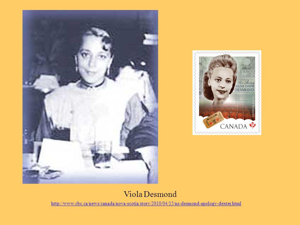Viola Desmond http://www.cbc.ca/news/canada/nova-scotia/story/2010/04/15/ns-desmond-apology-dexter.html