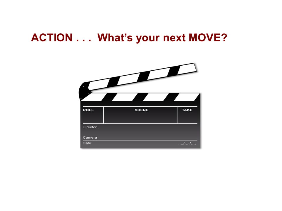 57 ACTION... What's your next MOVE