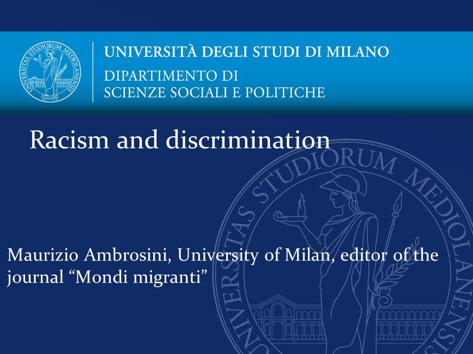 "Maurizio Ambrosini, University of Milan, editor of the journal ""Mondi migranti"" Racism and discrimination"