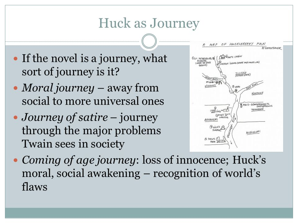Huck as Journey If the novel is a journey, what sort of journey is it.