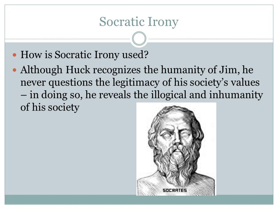 Socratic Irony How is Socratic Irony used.