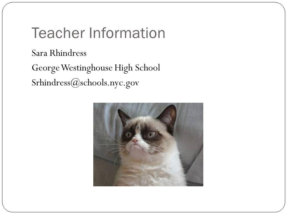 Teacher Information Sara Rhindress George Westinghouse High School Srhindress@schools.nyc.gov