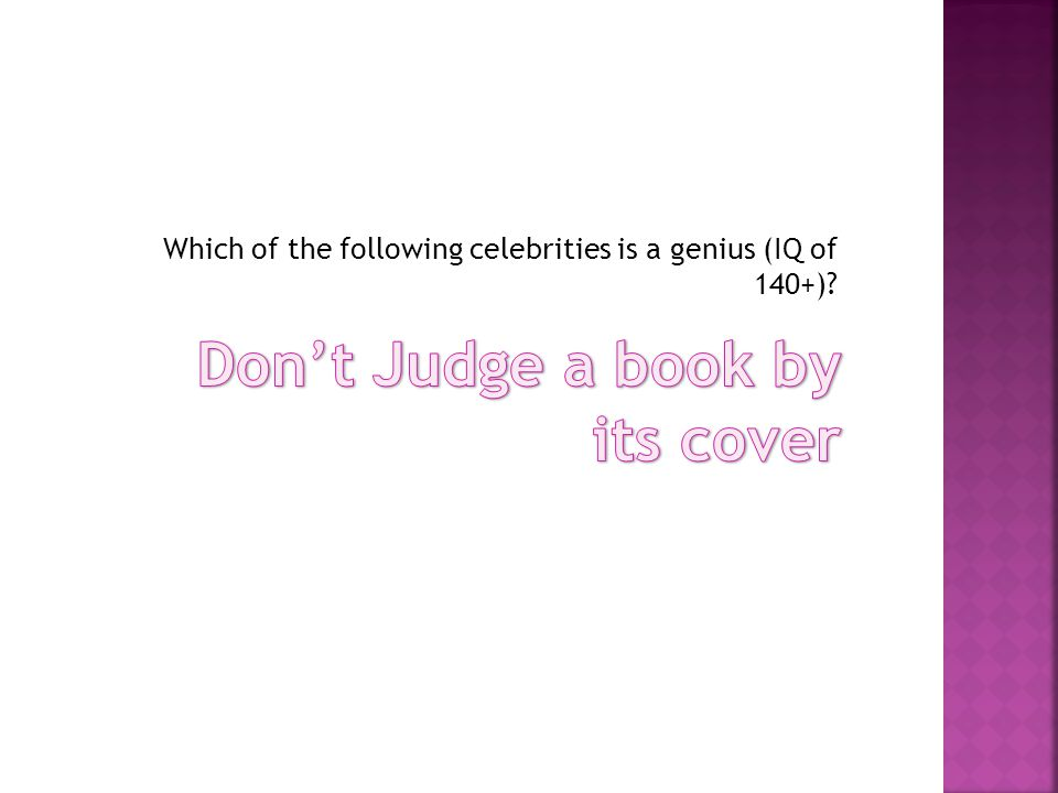 Which of the following celebrities is a genius (IQ of 140+)?