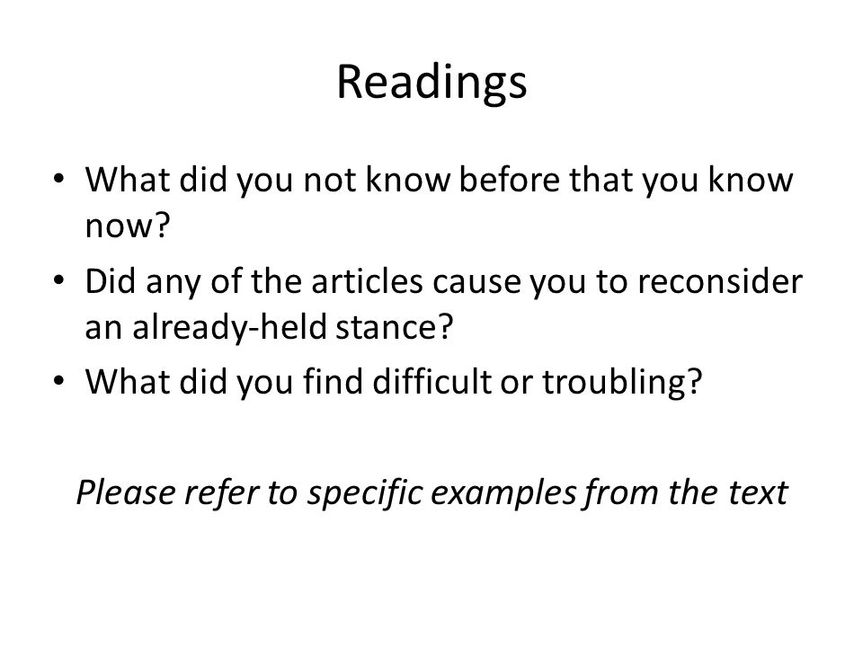 Readings What did you not know before that you know now.