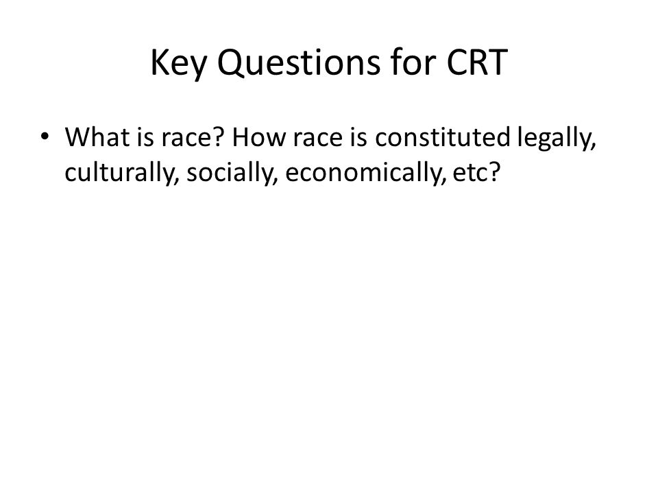 Key Questions for CRT What is race.