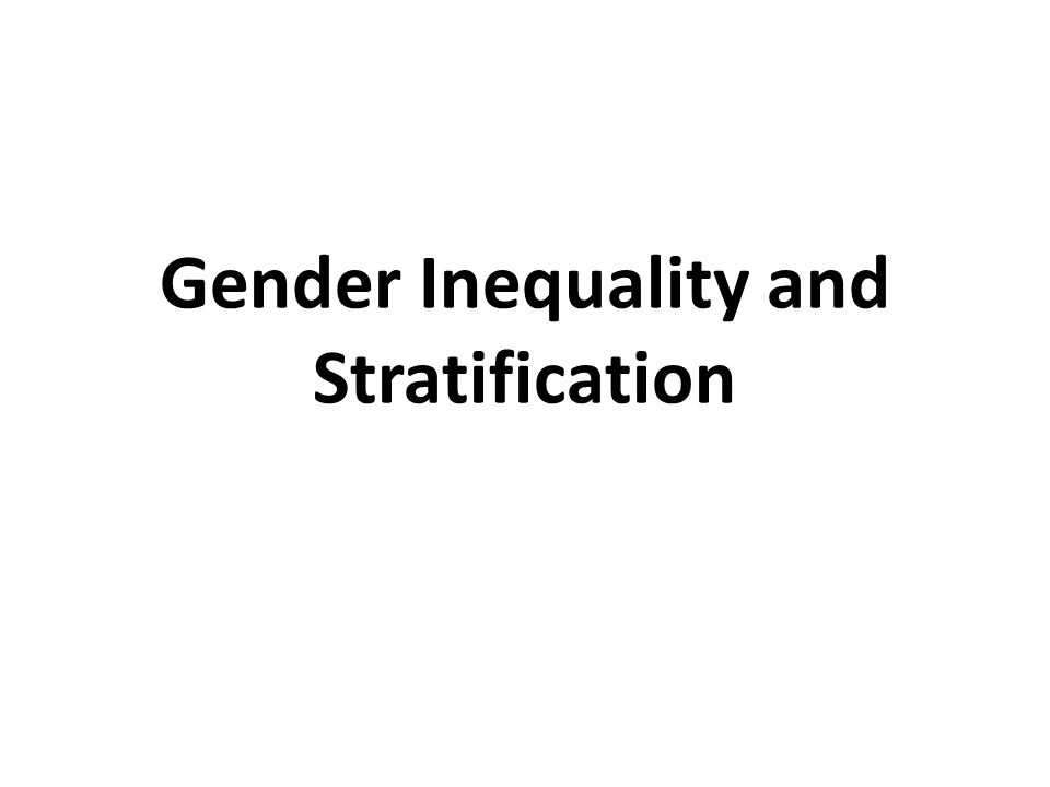 Gender Inequality and Stratification