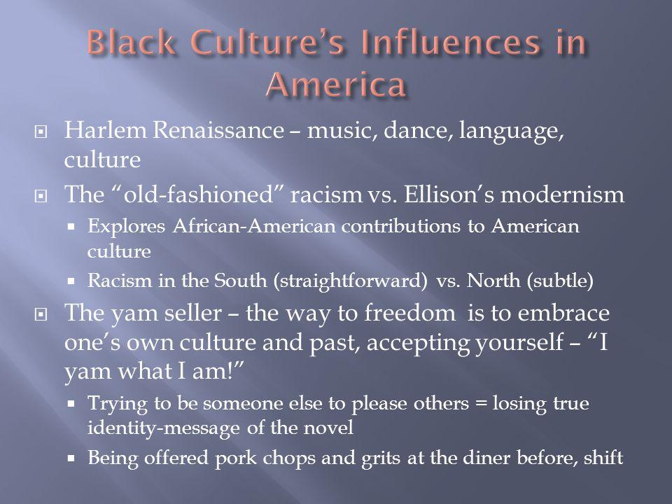  Harlem Renaissance – music, dance, language, culture  The old-fashioned racism vs.