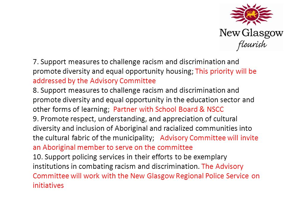 7. Support measures to challenge racism and discrimination and promote diversity and equal opportunity housing; This priority will be addressed by the