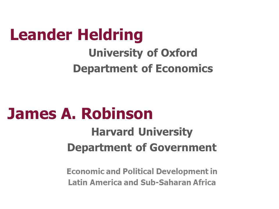 Leander Heldring University of Oxford Department of Economics James A.