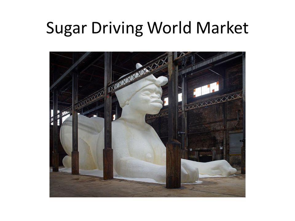 Sugar Driving World Market
