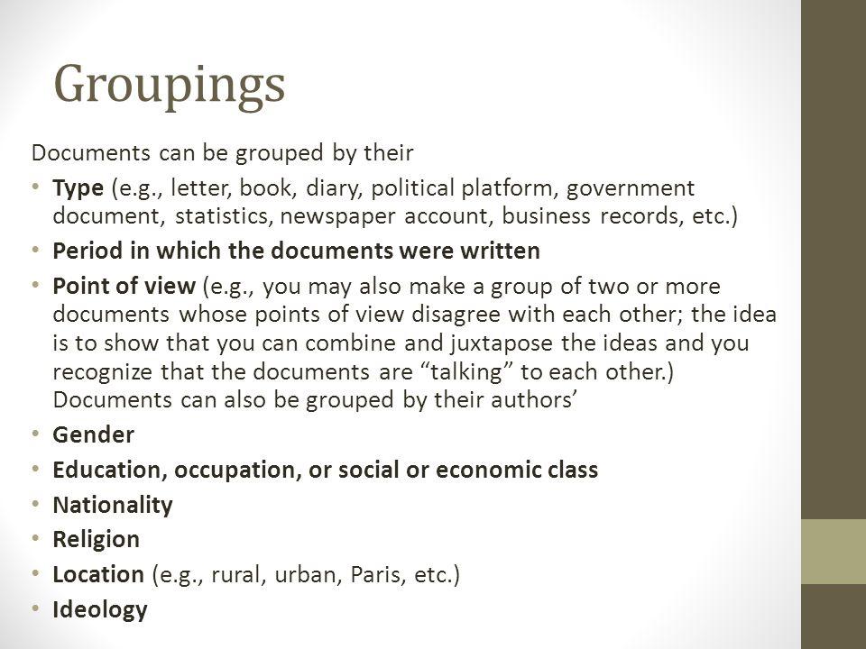 Groupings Documents can be grouped by their Type (e.g., letter, book, diary, political platform, government document, statistics, newspaper account, b
