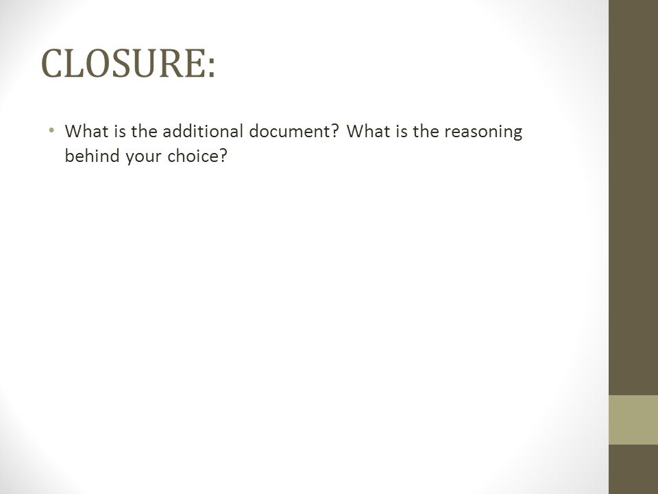 CLOSURE: What is the additional document? What is the reasoning behind your choice?