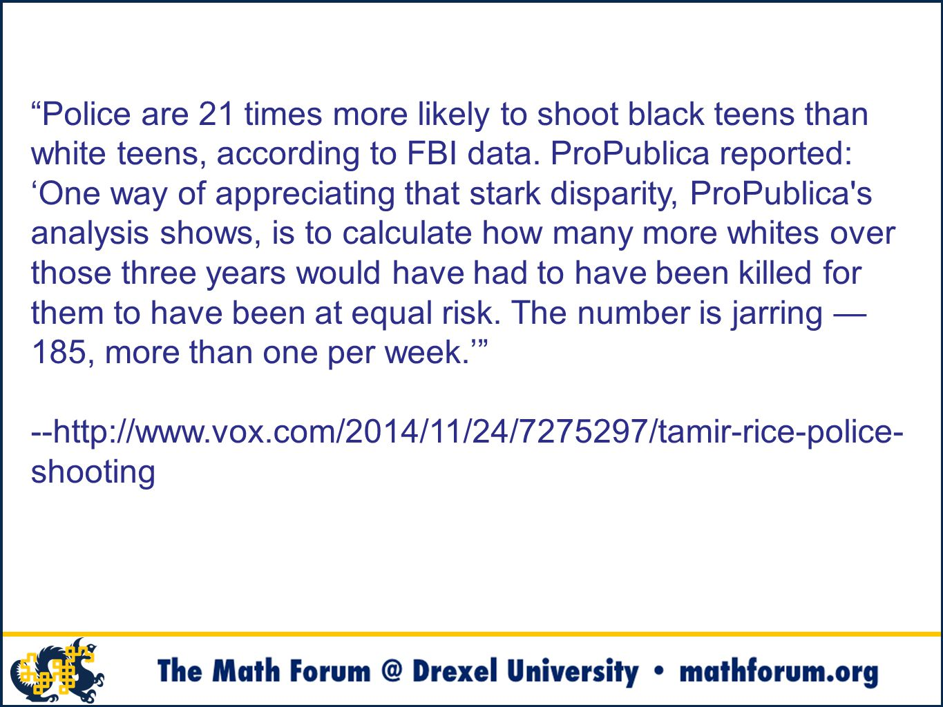Police are 21 times more likely to shoot black teens than white teens, according to FBI data.