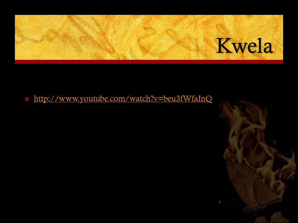 Kwela http://www.youtube.com/watch v=beu3fWfaInQ