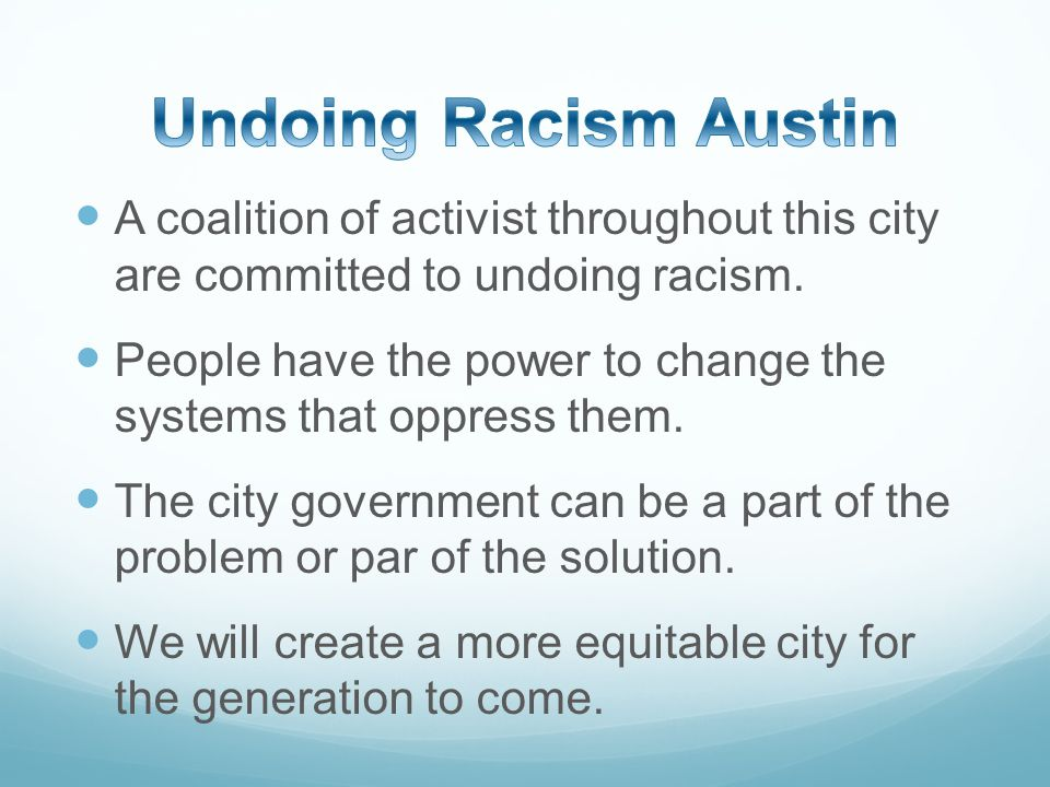 A coalition of activist throughout this city are committed to undoing racism.
