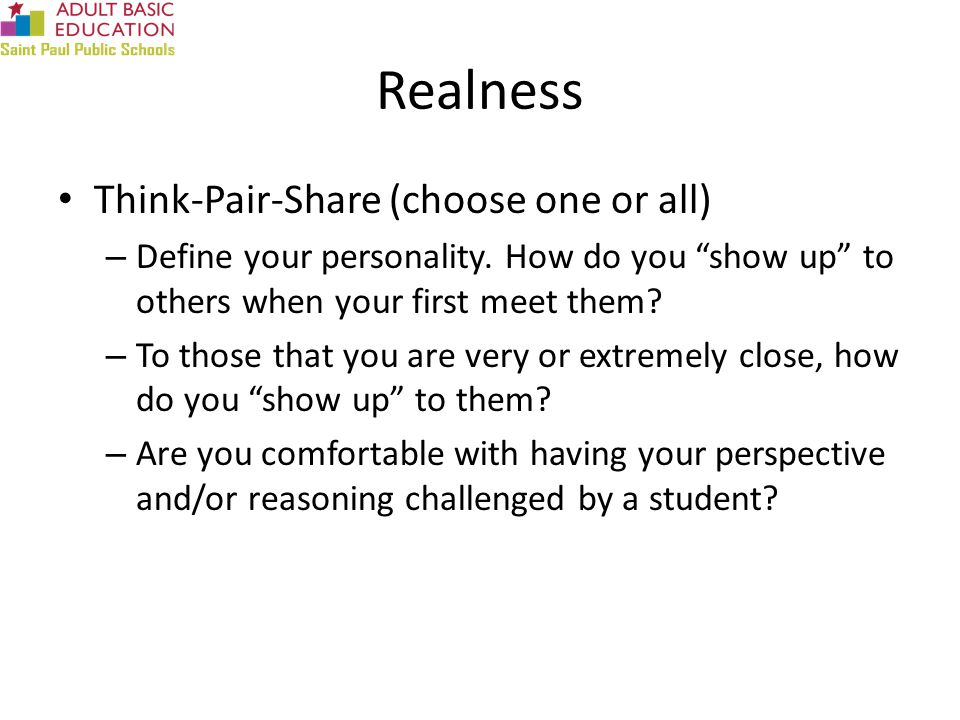 Realness Think-Pair-Share (choose one or all) – Define your personality.