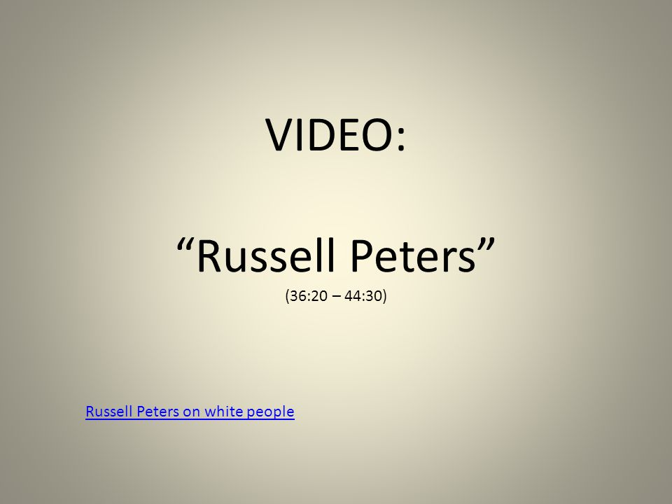 """VIDEO: """"Russell Peters"""" (36:20 – 44:30) Russell Peters on white people"""