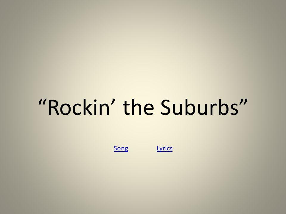 """Rockin' the Suburbs"" SongLyrics SongLyrics"