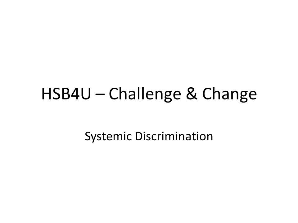 HSB4U – Challenge & Change Systemic Discrimination
