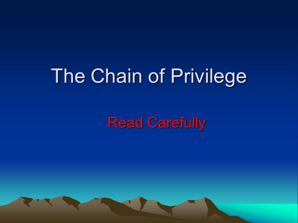Activity The Chain of Privilege