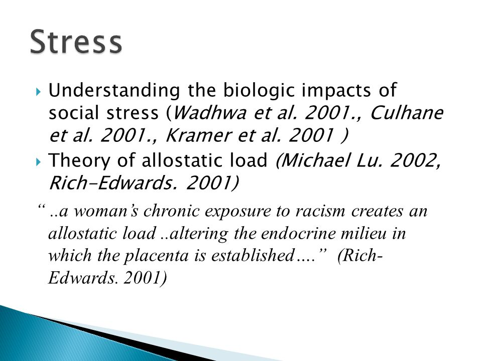  Understanding the biologic impacts of social stress (Wadhwa et al.