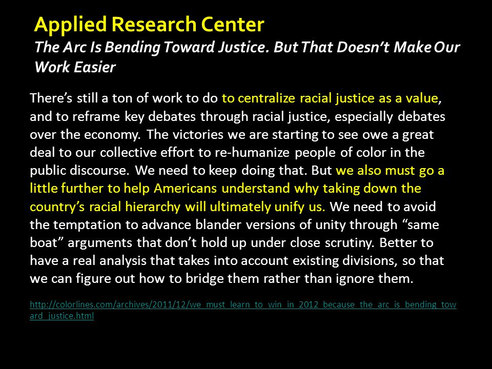 There's still a ton of work to do to centralize racial justice as a value, and to reframe key debates through racial justice, especially debates over the economy.