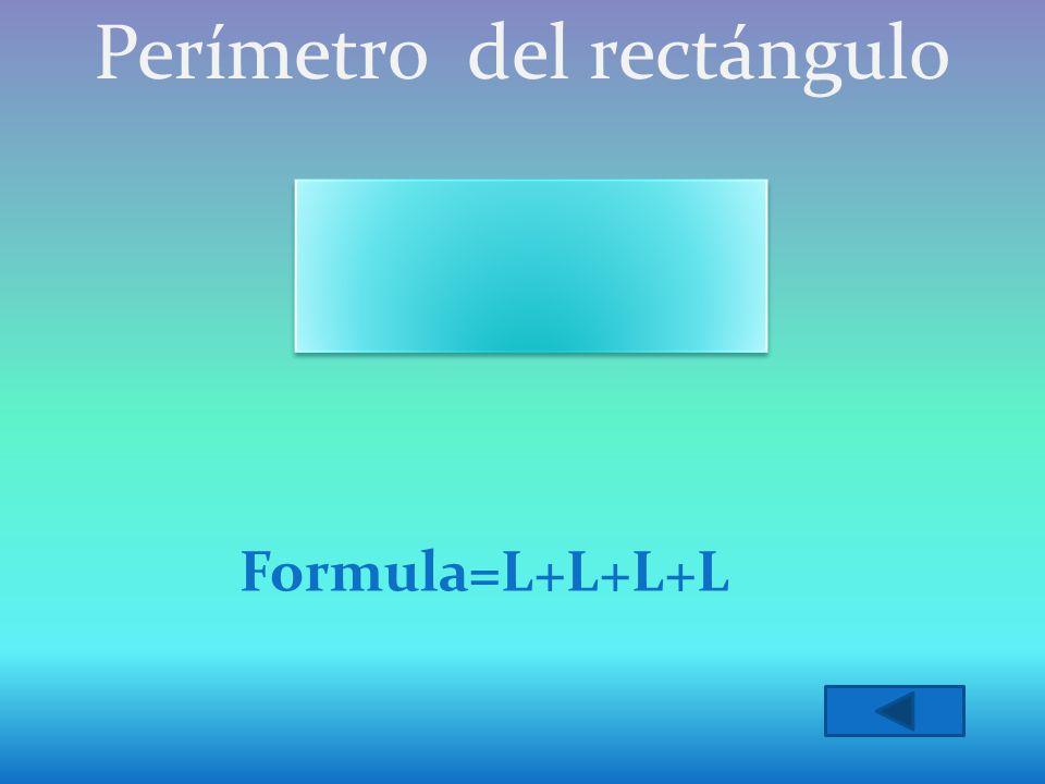 Perímetro del rectángulo Formula=L+L+L+L