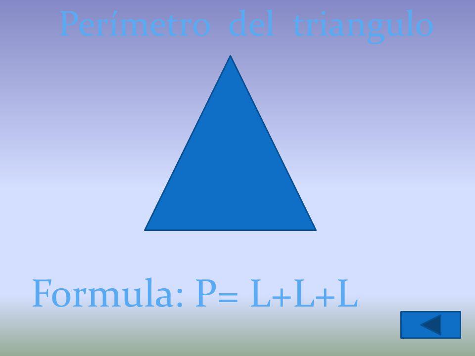 Perímetro del triangulo Formula: P= L+L+L